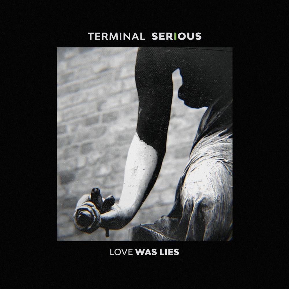 Terminal-Serious—Love-Was-Lies—23